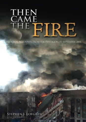 9781508646761: Then Came the Fire: Personal Accounts From the Pentagon, 11 September 2001