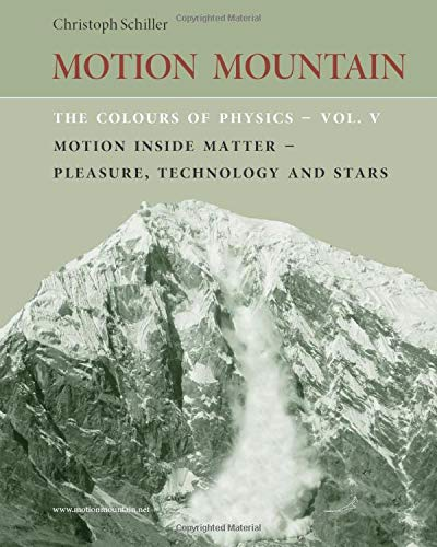 9781508646938: The Colours of Physics - vol. 5: Motion Inside Matter - Pleasure, Technology and Stars (Motion Mountain in Colour) (Volume 5)