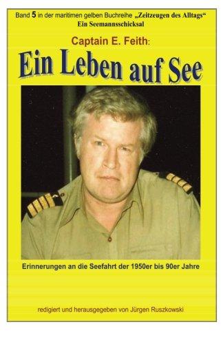 9781508647164: Ein Leben auf See: Band 5 in der maritimen gelben Buchreihe bei Juergen Ruszkowski: Volume 79 (maritime gelbe Buchreihe)