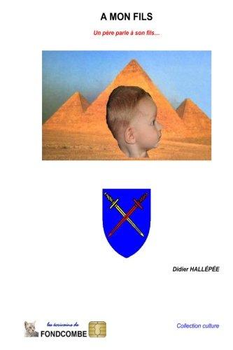 9781508647560: A mon fils (La saga des Alespée) (French Edition)