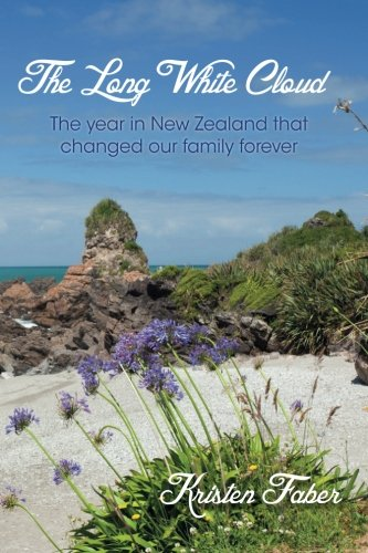 9781508647652: The Long White Cloud: The year in New Zealand that changed our family forever.