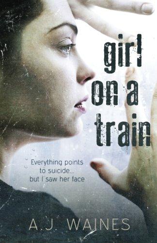 Girl on a Train: A J Waines