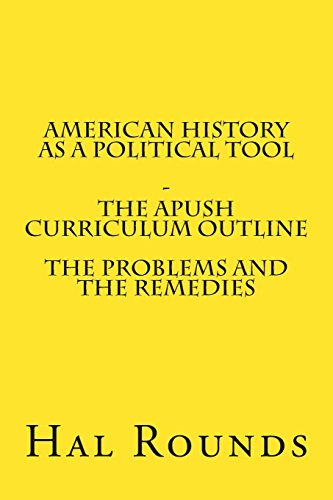 9781508649014: American History as a Political Tool - The APUSH Curriculum Outline