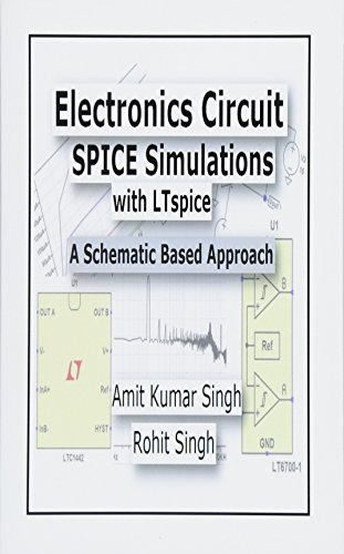 9781508649212: Electronics Circuit SPICE Simulations with LTspice: A Schematic Based Approach (Electronics Circuit Simulations) (Volume 1)