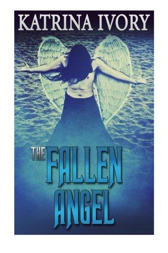 9781508653424: The Fallen Angel (A Paranormal Angels Romance)