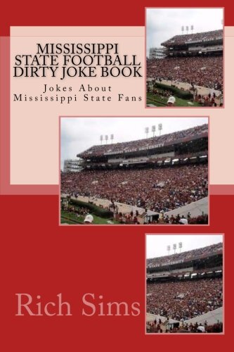 9781508654292: Mississippi State Football Dirty Joke Book: Jokes About Mississippi State Fans (Football Jokes)