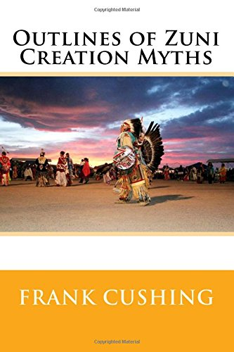 9781508654377: Outlines of Zuni Creation Myths