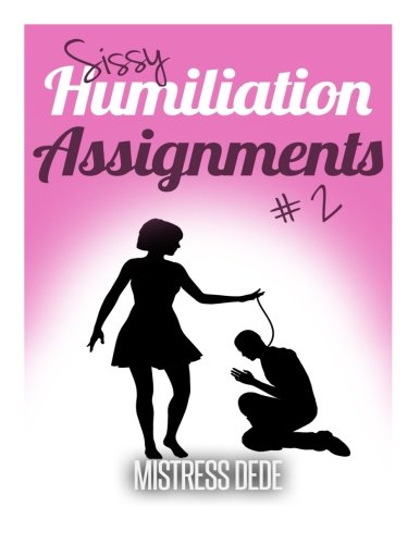 9781508654711: Sissy Humiliation Assignments # 2 (Sissy Boy Feminization Training)