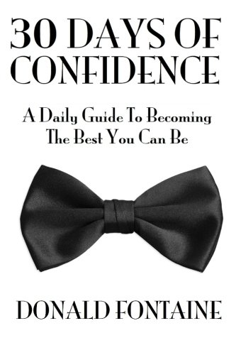 9781508654889: 30 Days Of Confidence: A Daily Guide To Becoming The Best You Can Be
