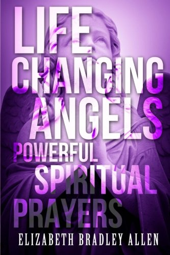 9781508655077: Life Changing Angels: Powerful Spiritual Prayers
