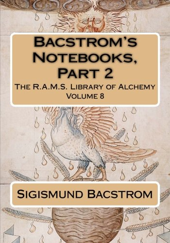 9781508658375: Bacstrom's Notebooks, Part 2 (The R.A.M.S. Library of Alchemy) (Volume 8)