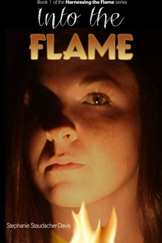 9781508659129: Into the Flame (Harnessing the Flame) (Volume 1)
