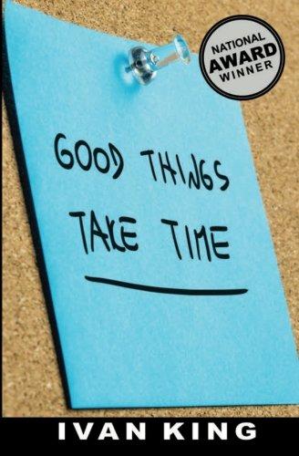 Good Things Take Time: King, Ivan