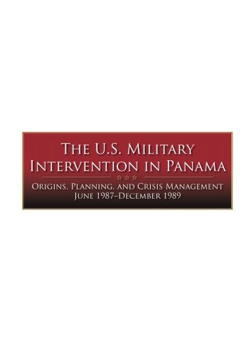 9781508662143: The U.S. Military Intervention in Panama: Origins, Planning, and Crisis Management June 1987-December 1989 (Contingency Operations Series)
