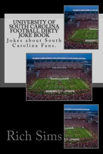9781508663386: University of South Carolina Football Dirty Joke Book: Jokes about South Carolina Fans. (Football Jokes)