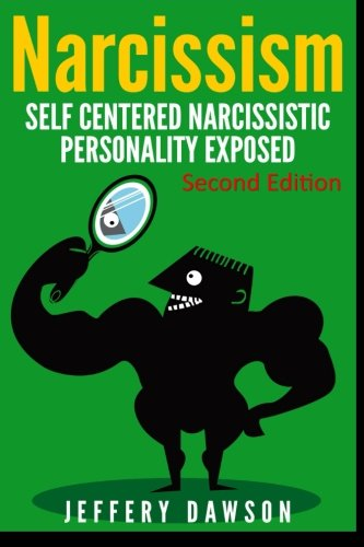 9781508663669: Narcissism: Self Centered Narcissistic Personality Exposed