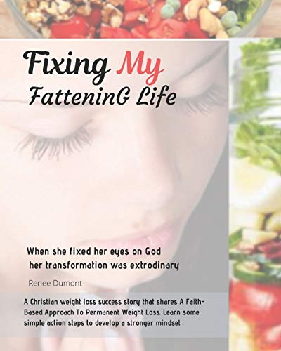 9781508664284: Fixing My Fattening Life: An Inspiring True Story of Success and Everything You need to Know to lose Weight Without Stress (Volume 1)
