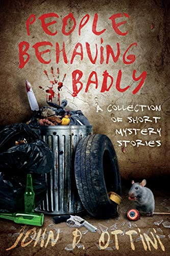 9781508664444: People Behaving Badly: A Collection of Short Mystery Stories