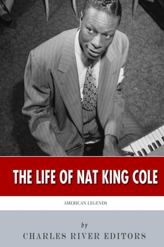 9781508669173: American Legends: The Life of Nat King Cole