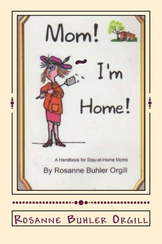 9781508670070: Mom! I'm Home!: A Handbook for Stay-At-Home-Moms