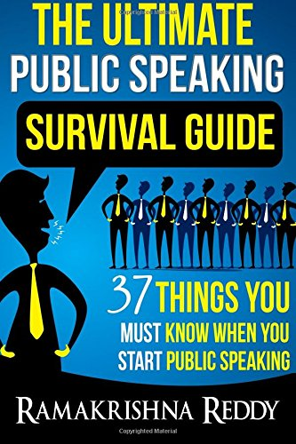 Stock image for Ultimate Public Speaking Survival Guide : 37 Things You Must Know When You Start Public Speaking for sale by Better World Books