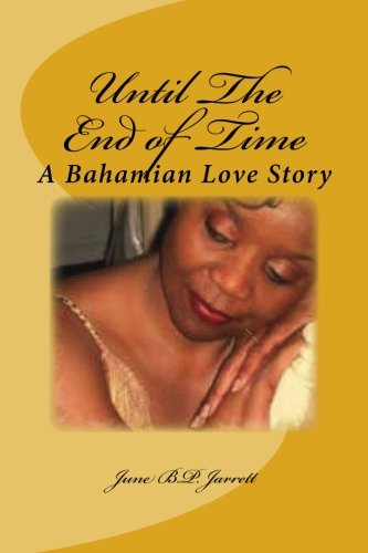 9781508674566: Until The End of Time: A Bahamian Love Story
