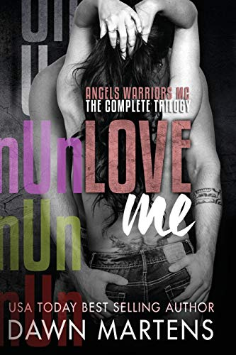 9781508674726: UnLove Me - The Angels Warriors Complete Trilogy