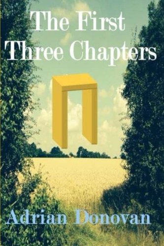 9781508675204: The First Three Chapters: A dystopian book about human destiny in the face of burgeoning populations and dwindling resources.