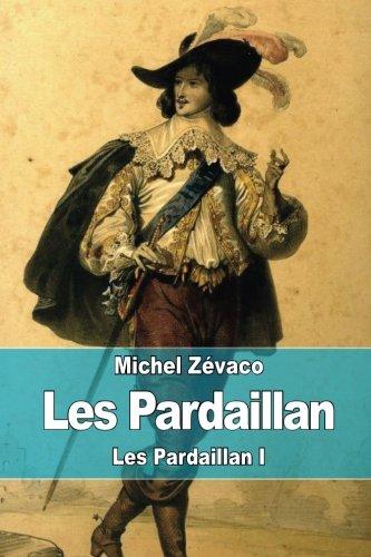 9781508675280: Les Pardaillan: Les Pardaillan I (French Edition)