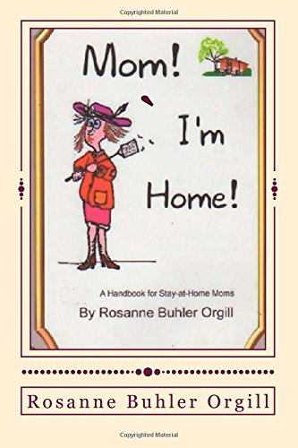 9781508677529: Mom! I'm Home: Handbook for Stay-at-home Moms