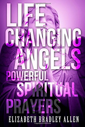 9781508679059: Life Changing Angels: Powerful Spiritual Prayers
