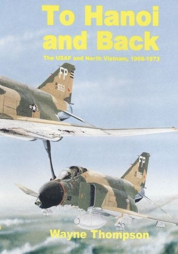 9781508680048: To Hanoi and Back: The United States Air Force and North Vietnam 1966-1973