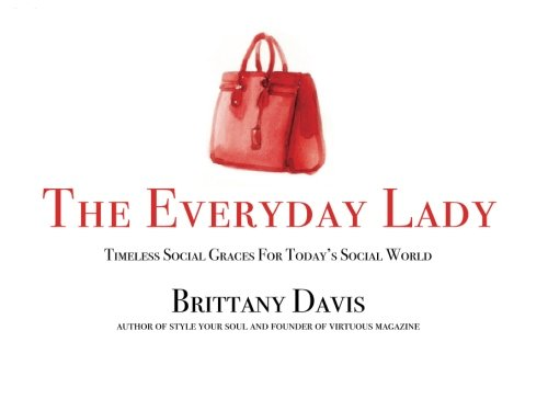 9781508681908: The Everyday Lady: Timeless Social Graces For Today's Social World
