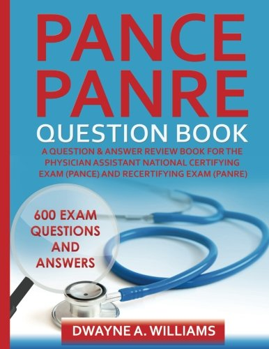 9781508682172: PANCE and PANRE Question Book: A Comprehensive Question and Answer Study Review Book for the Physician Assistant National Certification and Recertification Exam