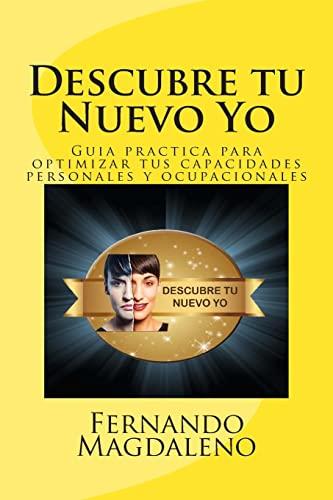 Descubre Tu Nuevo Yo: Guia Practica Para: Fernando Magdaleno, Elizabeth