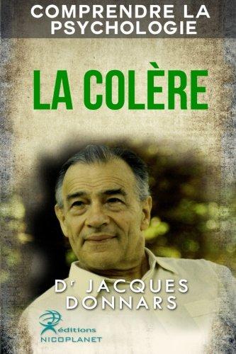 9781508685142: Comprendre La Psychologie: La Colere (comprendre les mecanismes de La Colere, gerer sa colere et trouver des solutions): Volume 2