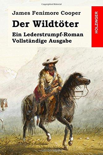 9781508685456: Der Wildtöter: Ein Lederstrumpf-Roman. Vollständige Ausgabe