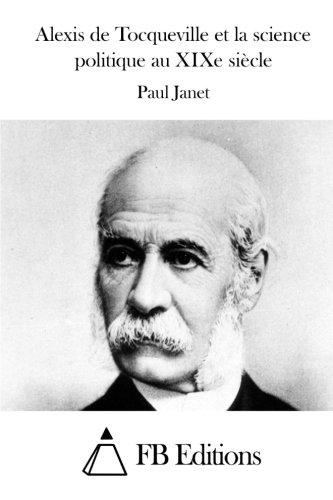 9781508686002: Alexis de Tocqueville et la science politique au XIXe siècle