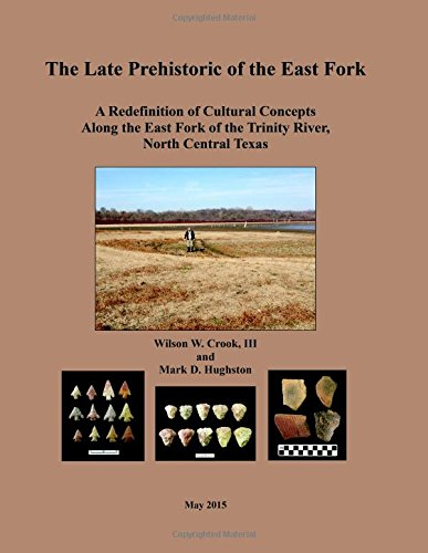 9781508686521: The Late Prehistoric of the East Fork: A Redefinition of Cultural Concepts Along the East Fork of the Trinity River, North Central Texas