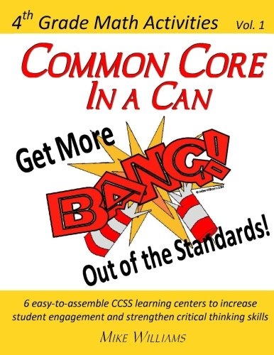 9781508686996: Common Core in a Can! Get More BANG! out of the Standards: 4th Grade Math Activities: Vol. 1 (4th Grade Mathematics Activities) (Volume 1)