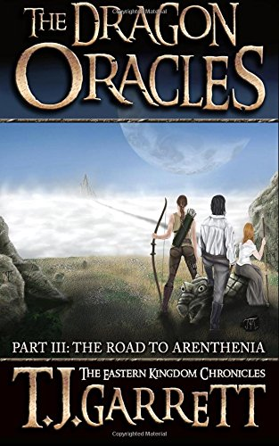 9781508687382: The Road to Arenthenia (The Dragon Oracles) (Volume 3)