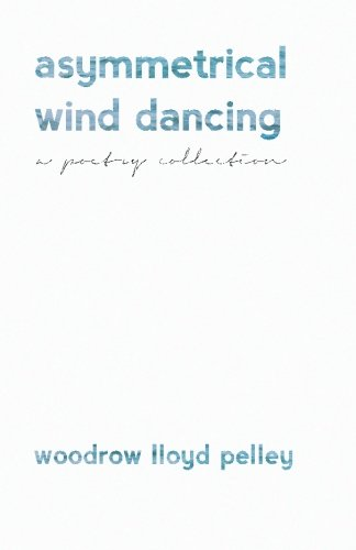 9781508688310: Asymmetrical Wind Dancing: a poetry collection