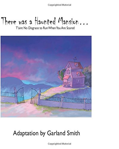 9781508688891: There Was a Haunted Mansion: T'aint No Disgrace to Run When You Are Scared