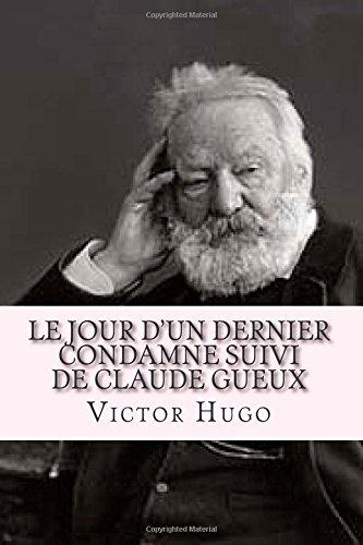 Le Jour D'Un Dernier Condamne Suivi de: Hugo, V. H.