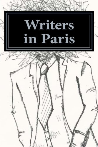 9781508691181: Writers in Paris: a collection of short works by creative writing students (Volume 1)