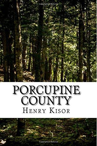 Porcupine County (Steve Martinez Mysteries): Kisor, Henry