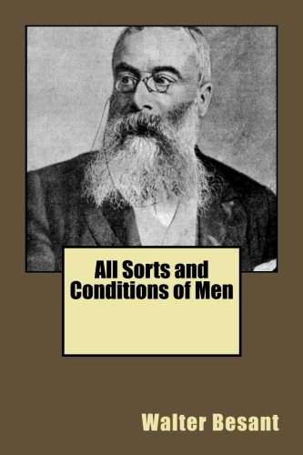9781508693802: All Sorts and Conditions of Men