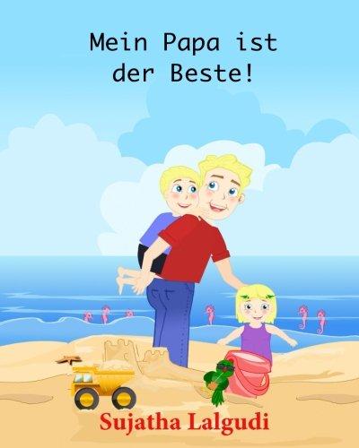 9781508695363: Kinderbucher: Mein Papa ist der Beste!: Illustrierte Kinderbuch Bilderbuch) Das perfekte Gute-Nacht-Buch für Väter und Kinder (von 3-8 Jahren) für ... (Volume 7) (German Edition)