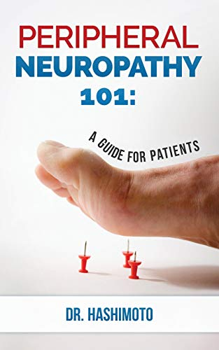9781508696131: Peripheral Neuropathy 101: A Guide For Patients