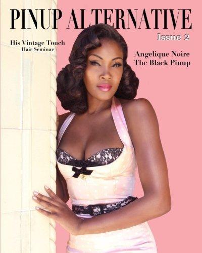 9781508696889: Pinup Alternative Magazine: Issue 2 Angelique Noire